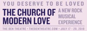 THE CHURCH OF MODERN LOVE July Workshop Run Casting Announced