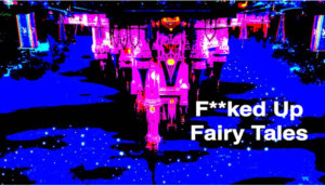 The AlphaNYC Presents F*CKED UP FAIRY TALES