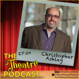 The Theatre Podcast With Alan Seales Welcomes Director Christopher Ashley