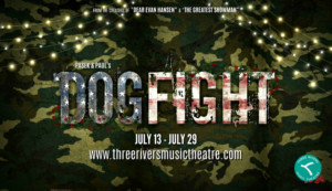 Three Rivers Music Theatre Presents DOGFIGHT