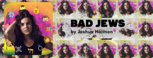 BAD JEWS Comes to Florida