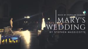 MARY'S WEDDING Returns To Hamilton