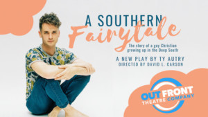 A SOUTHERN FAIRYTALE Spotlights The Life Of A Gay Christian Growing Up In The Deep South