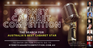 Entries Are Now Open For The Sydney Cabaret Competition