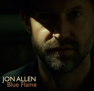 British Artist, Jon Allen, Releases New Album 'Blue Flame'