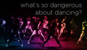 WHAT'S SO DANGEROUS ABOUT DANCING Turns Ten