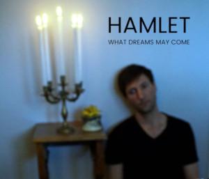 The Brick Presents HAMLET: WHAT DREAMS MAY COME