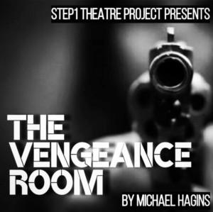 Michael Hagins' THE VENGEANCE ROOM Starts Step1 Theatre Project's 2018 Season