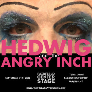 Fairfield Center Stage Presents HEDWIG AND THE ANGRY INCH