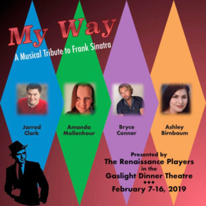 MY WAY Opens at Gaslight Dinner Theatre