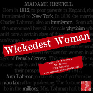 Strange Sun Theater Presents The World Premiere Of WICKEDEST WOMAN