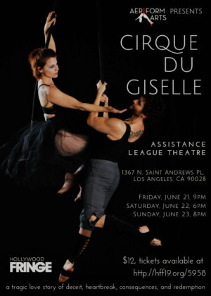Aeriform Arts Cirque Du Giselle Reaches New Heights At Hollywood Fringe Festival