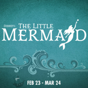 Let's Go Under The Sea In Disney's THE LITTLE MERMAID At CenterPoint Legacy Theatre