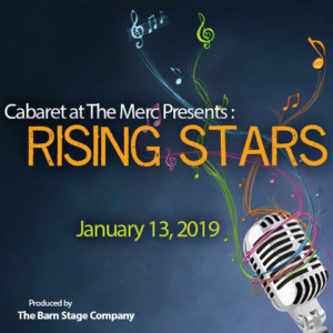Cabaret At The Merc Presents 7th Annual RISING STARS Show