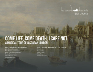 Parthenia Viol Consort Presents COME LIFE, COME DEATH, I CARE NOT - A Concert With Les Canards Chantants