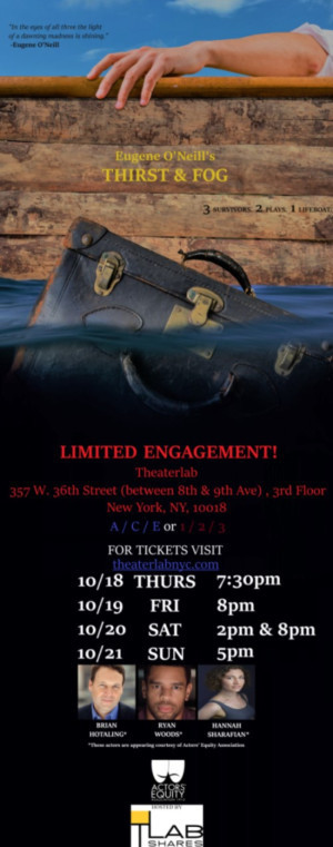 Eugene O'Neill's THIRST & FOG Will Play Limited Engagement At Theaterlab
