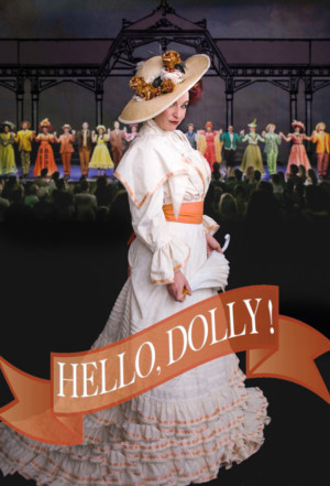 HELLO, DOLLY! Comes To The Historic Corona Civic Center Theater