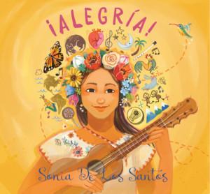 Sonia De Los Santos Brings ¡Alegría! With New Bilingual Family Album Celebrating Happiness