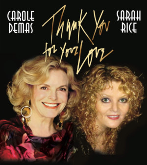 Bistro Winning-Carole Demas & Sarah Rice Star In Expanded Version Of THANK YOU FOR YOUR LOVE