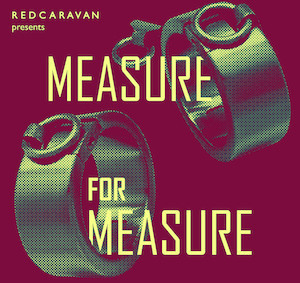 Red Caravan Presents Shakespeare's MEASURE FOR MEASURE