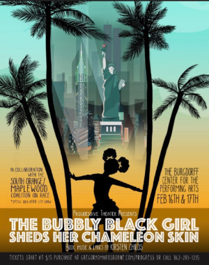 THE BUBBLY BLACK GIRL SHEDS HER CHAMELEON SKIN Comes to Maplewood's Burgdorff Center For The Performing Arts