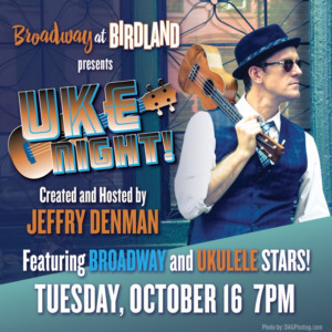 Jeffry Denman Hosts Benefit UKE NIGHT At Birdland