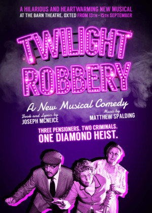 TWILIGHT ROBBERY: A New Musical Comedy Premieres In Surrey
