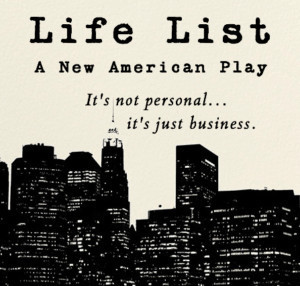 Staged Reading Of New Play LIFE LIST Introduces A Start-Up Story With Contemporary Themes