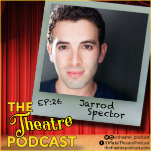 The Theatre Podcast With Alan Seales Welcomes Jarrod Spector