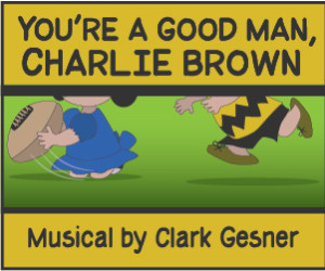 Playcrafters Of Skippack Presents YOU'RE A GOOD MAN CHARLIE BROWN