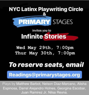 Primary Stages And The NYC Latinx Playwright Circle Present INFINITE STORIES