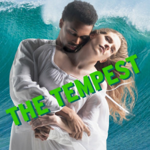 Avant Bard To Conjure A TEMPEST For Our Changed Climate