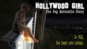 Award Winning Film HOLLYWOOD GIRL: THE PEG ENTWISTLE STORY Now Available on Amazon Prime
