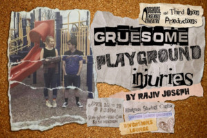 Doghouse Ensemble Theatre And Third Onion Productions Present GRUESOME PLAYGROUND INJURIES