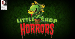 Lebanon Community Theatre Presents LITTLE SHOP OF HORRORS