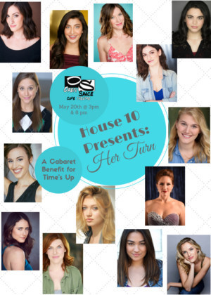 House 10 Productions Presents HER TURN: A Benefit Cabaret For TIME'S UP