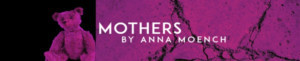 The UC San Diego Department Of Theatre And Dance Presents MOTHERS