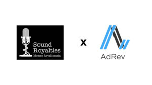 Sound Royalties And AdRev Announce Marketing Relationship To Benefit Content Creators On YouTube