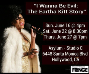 I WANNA BE EVIL: THE EARTHA KITT STORY Announced At Hollywood Fringe.