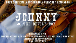 JOHNNY & THE DEVIL'S BOX: A Workshop Reading Comes to Belmont's Troutt Theatre.