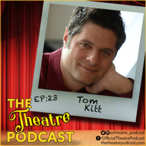The Theatre Podcast With Alan Seales Welcomes Tom Kitt