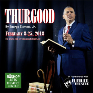 THURGOOD by George Stevens Jr. Presented in Partnership with Jubilee Theatre