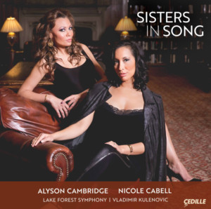 Sopranos Nicole Cabell And Alyson Cambridge Sing Duets On 'Sisters In Song'  From Cedille Records