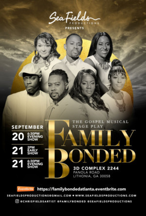 FAMILY BONDED A Gospel Musical Stage Play Premieres This Fall