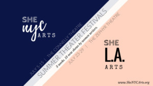 She NYC Arts Announces Lineup For 2018 Summer Theater Festivals In New York And Los Angeles