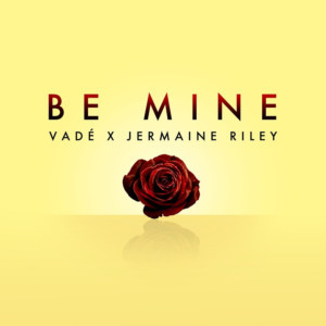 Award-winning Act Vadé Delivers Stunning New Single BE MINE