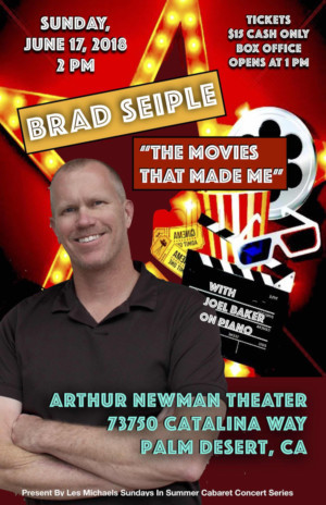 THE MOVIES THAT MADE ME Starring Brad Seiple Comes to the Arthur Newman Theatre