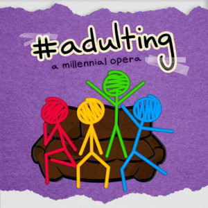 #ADULTING Premieres Off-Broadway
