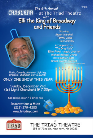 6th Annual  Chanukah With Elli TheKingOfBroadway & Friends Chanukah Cabaret Play The Triad