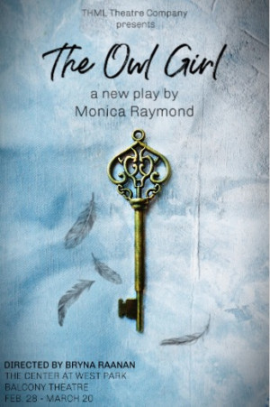THML Theatre Company Presents The NYC Premiere Of THE OWL GIRL By Monica Raymond